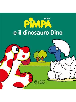 Pimpa e il dinosauro Dino. Ediz. illustrata