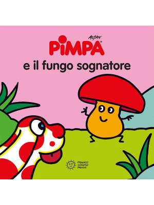 Pimpa e il fungo sognatore. Ediz. illustrata