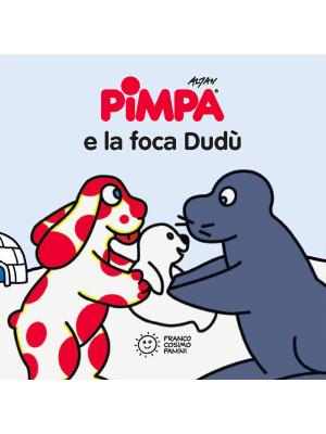Pimpa e la foca Dudù. Ediz. illustrata