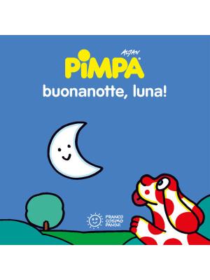 Pimpa. Buonanotte, luna! Ediz. illustrata