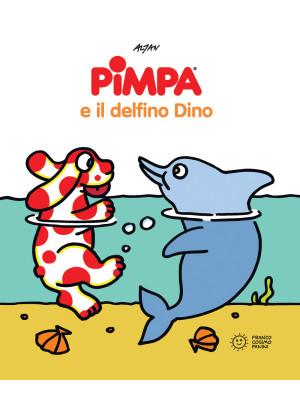 Pimpa e il delfino Dino. Ediz. a colori