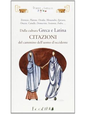 Dalla cultura greca e latina. Citazioni del cammino dell'uomo d'Occidente
