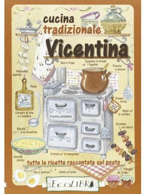 Cucina tradizionale vicentina. Tutte le ricette raccontate sul posto