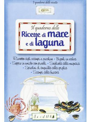 Quaderno delle ricette di mare e di laguna