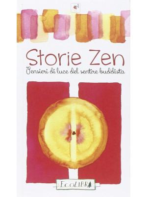 Storie zen. Pensieri di luce del sentire buddista