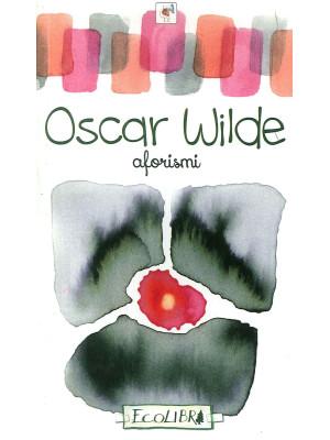 Aforismi. Oscar Wilde