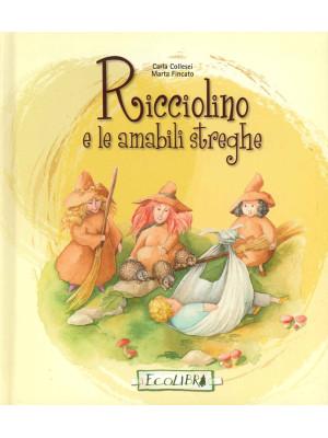 Ricciolino e le amabili streghe. Ediz. illustrata