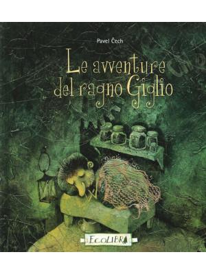 Le avventure del ragno Giglio. Ediz. illustrata