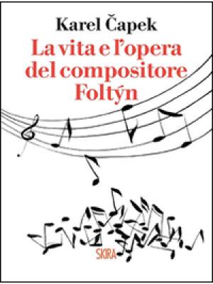 La vita e l'opera del compositore Foltýn
