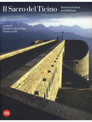 Il sacro del Ticino. Itinerari di architettura e d'arte