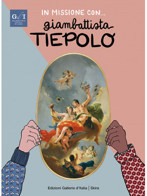 In missione con... Giambattista Tiepolo. Ediz. italiana e inglese. Con audiolibro