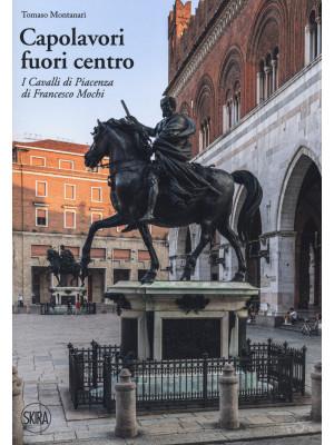 Capolavori fuori centro. I Cavalli di Piacenza di Francesco Mochi