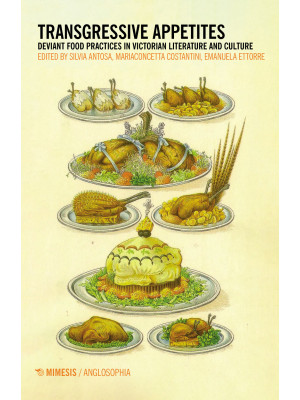 Transgressive appetites. Deviant food practices in victorian literature and culture