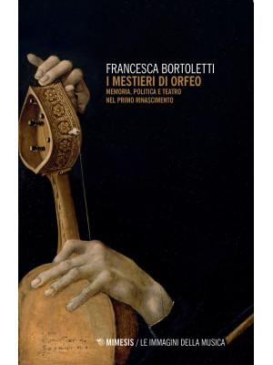 I mestieri di Orfeo. Memoria, politica e teatro nel primo Rinascimento
