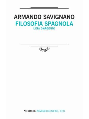 Filosofia spagnola. L'età d'argento