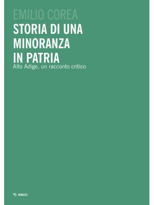 Storia di una minoranza in patria. Alto Adige, un racconto critico