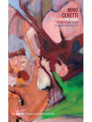 Mino Ceretti. La pittura come destino