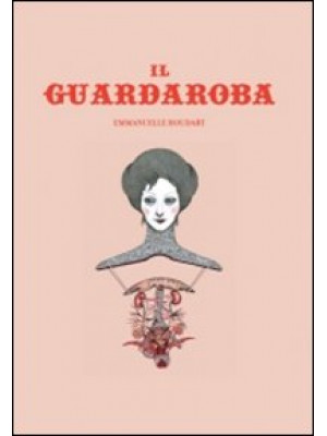 Il guardaroba. Ediz. illustrata