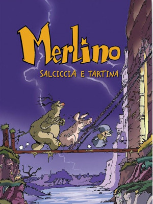 Salsiccia e Tartina. Merlino. Vol. 1