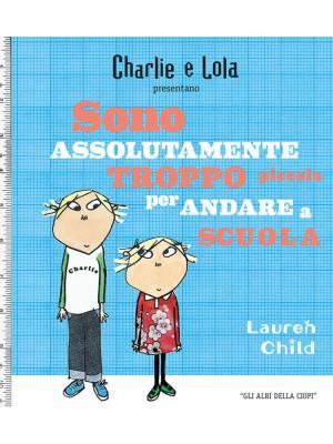 Charlie e Lola presentano Sono assolutamente troppo piccola per andare a scuola