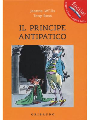 Il principe antipatico. Ediz. illustrata