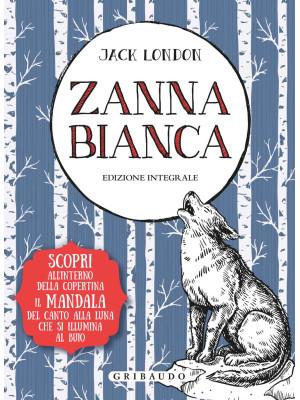 Zanna Bianca. Ediz. integrale. Con Poster