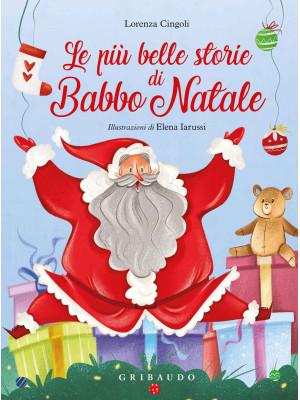 Le più belle storie di Babbo Natale. Ediz. a colori