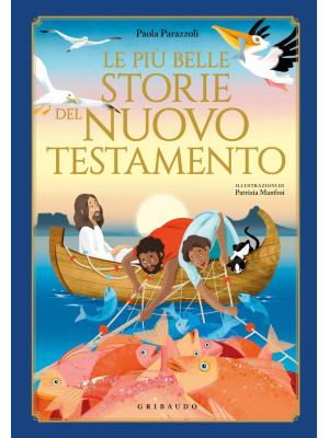 Le più belle storie del Nuovo Testamento. Ediz. a colori