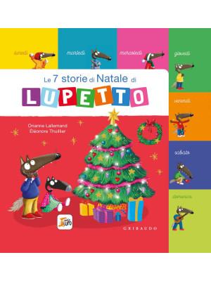 Le 7 storie di Natale di Lupetto. Amico lupo. Ediz. a colori