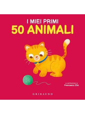 I miei primi 50 animali. Ediz. a colori