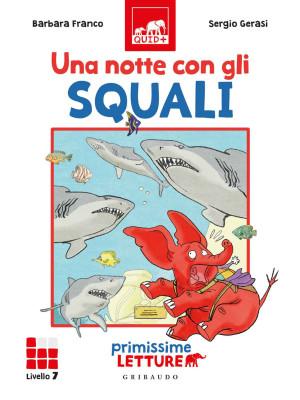 Una notte con gli squali. Primissime letture. Livello 7