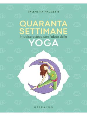 40 settimane in dolce attesa con l' aiuto dello yoga
