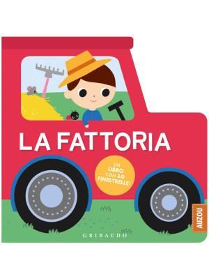 La fattoria. Un libro con 10 finestrelle! Ediz. a colori
