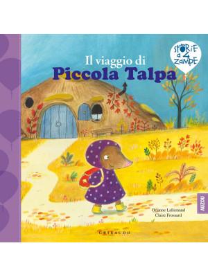 Il viaggio di Piccola Talpa. Ediz. a colori