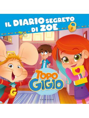 Il diario segreto di Zoe. Topo Gigio. Ediz. a colori