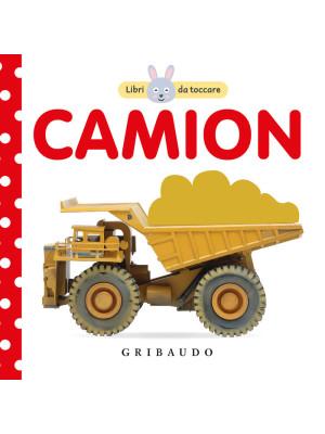 Camion. Libri da toccare. Ediz. illustrata