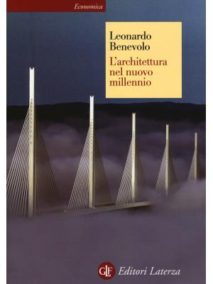 L'architettura nel nuovo millennio. Ediz. illustrata