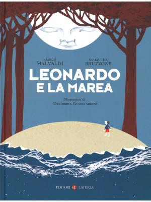 Leonardo e la marea. Ediz. illustrata