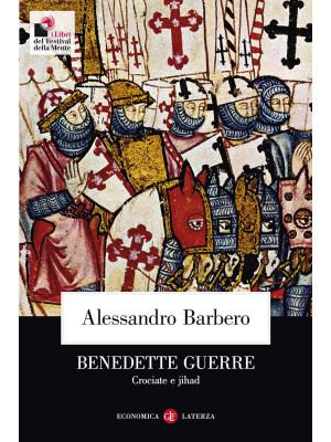 Benedette guerre. Crociate e jihad