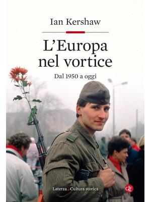 L'Europa nel vortice. Dal 1950 a oggi