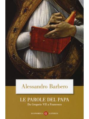 Le parole del papa. Da Gregorio VII a Francesco