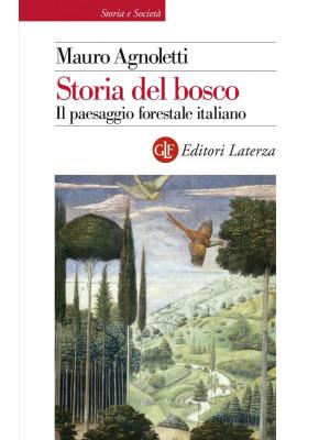 Storia del bosco. Il paesaggio forestale italiano