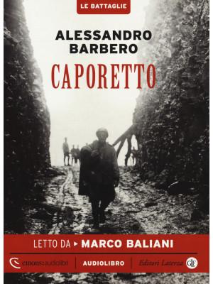 Caporetto letto da Marco Baliani. Audiolibro. CD Audio formato MP3. Ediz. integrale