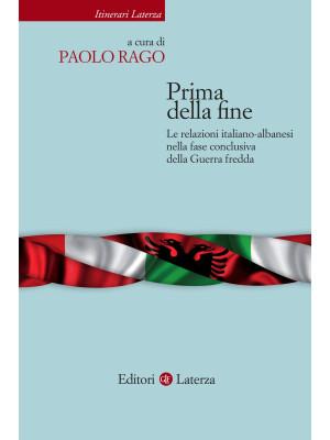 Prima della fine. Le relazioni italiano-albanesi nella fase conclusiva della Guerra fredda
