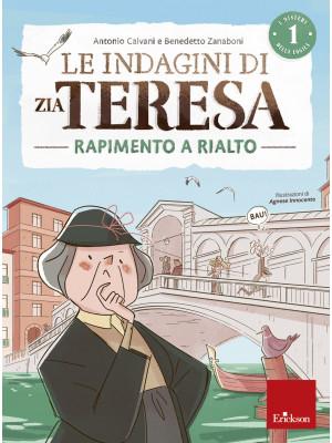 Le indagini di zia Teresa. I misteri della logica. Vol. 1: Rapimento a Rialto