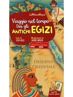 Viaggio nel tempo tra gli antichi Egizi. Ediz. a colori. Con 51 Carte