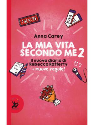 La mia vita secondo me. Il nuovo diario di Rebecca Rafferty. Nuove regole!. Vol. 2