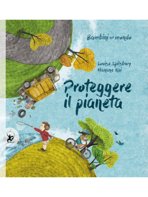 Proteggere il pianeta. Bambini nel mondo