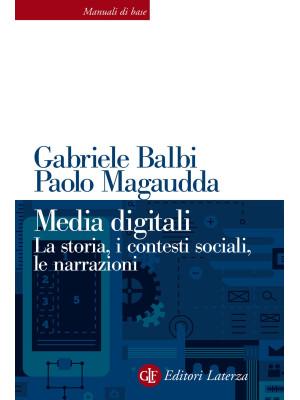 Media digitali. La storia, i contesti sociali, le narrazioni