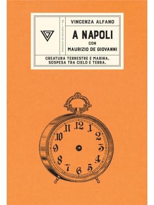 A Napoli con Maurizio de Giovanni. Creatura terrestre e marina, sospesa tra cielo e terra
